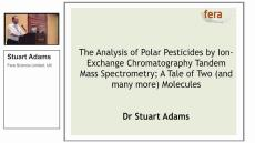 Stuart Adams, FERA Science Ltd, Discusses Analysis of Polar Pesticides